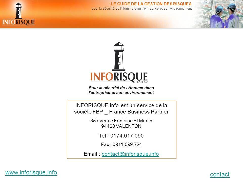 www.inforisque.info contact LE GUIDE DE LA GESTION DES RISQUES pour la sécurité de lHomme dans lentreprise et son environnement INFORISQUE.info est un