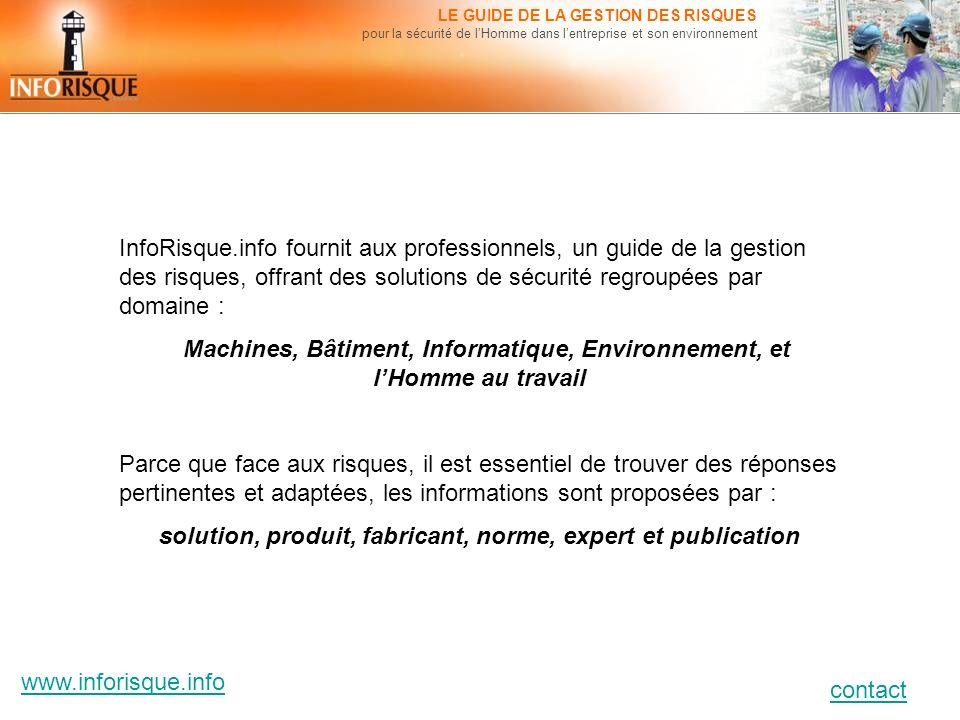 www.inforisque.info contact LE GUIDE DE LA GESTION DES RISQUES pour la sécurité de lHomme dans lentreprise et son environnement InfoRisque.info fourni