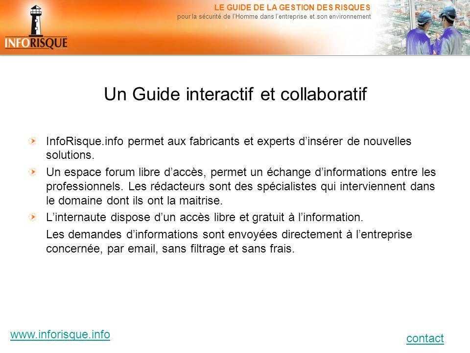 www.inforisque.info contact LE GUIDE DE LA GESTION DES RISQUES pour la sécurité de lHomme dans lentreprise et son environnement Un Guide interactif et