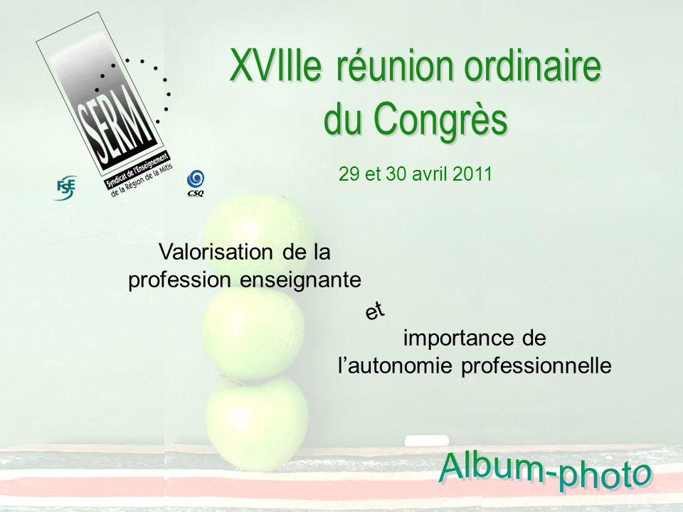29 et 30 avril 2011 Valorisation de la profession enseignante et importance de lautonomie professionnelle