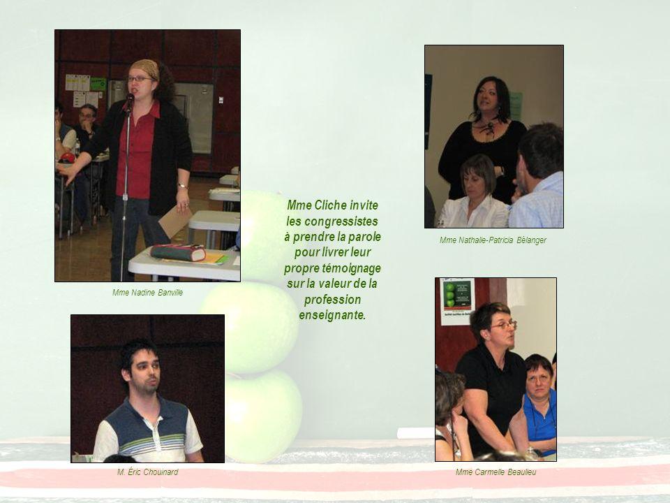Mme Lise Chouinard M. Denis Larocque Les congressistes sont satisfaits des interventions.