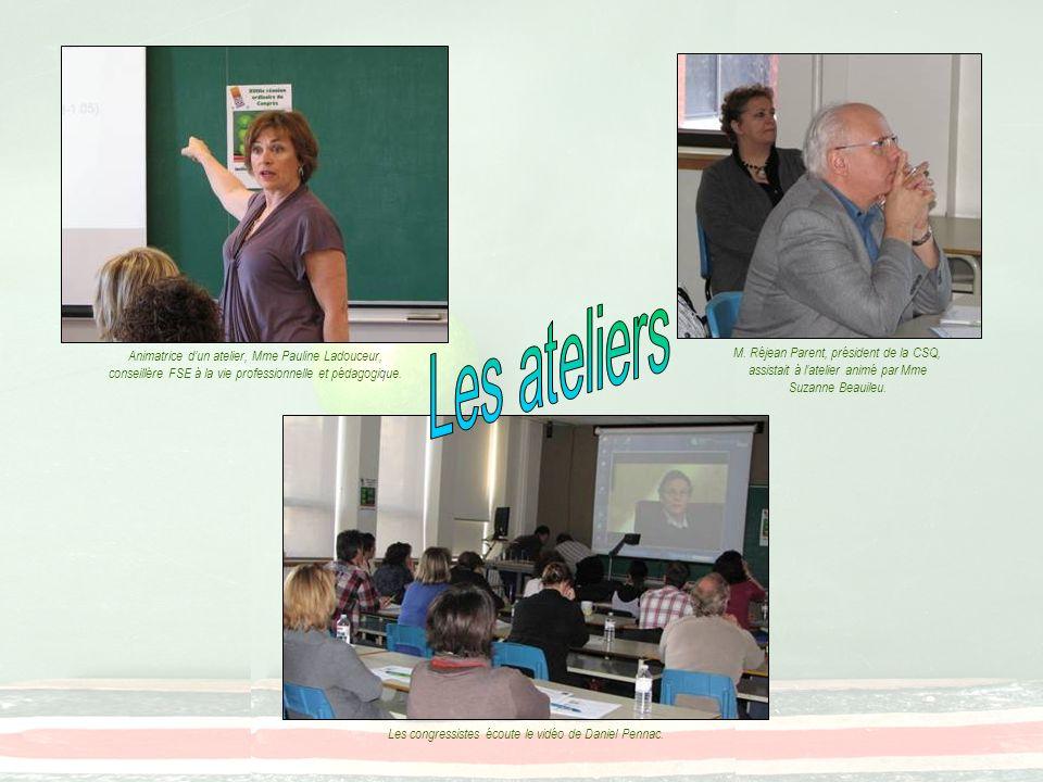 Animatrice dun atelier, Mme Pauline Ladouceur, conseillère FSE à la vie professionnelle et pédagogique. M. Réjean Parent, président de la CSQ, assista