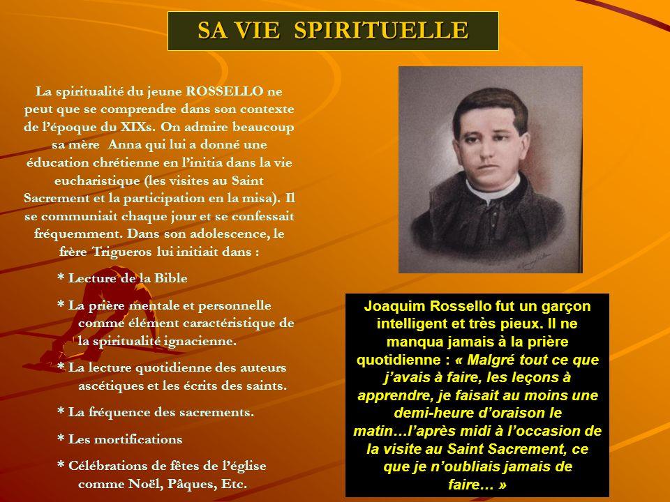 SA VIE SPIRITUELLE La spiritualité du jeune ROSSELLO ne peut que se comprendre dans son contexte de lépoque du XIXs.