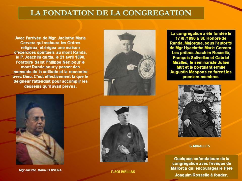 LA FONDATION DE LA CONGREGATION Avec larrivée de Mgr.