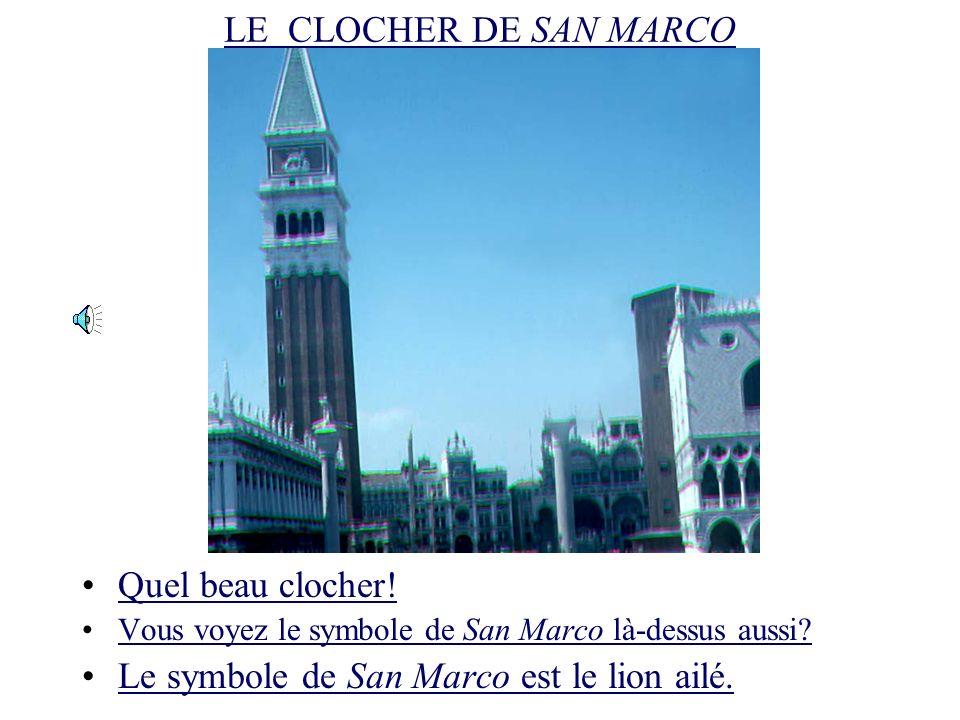 VENISE VUE DE PIAZZA SAN MARCO Voilà le clocher de San Marco!Voilà le clocher de San Marco! Voilà le palais des Dogi!Voilà le palais des Dogi! Et comm