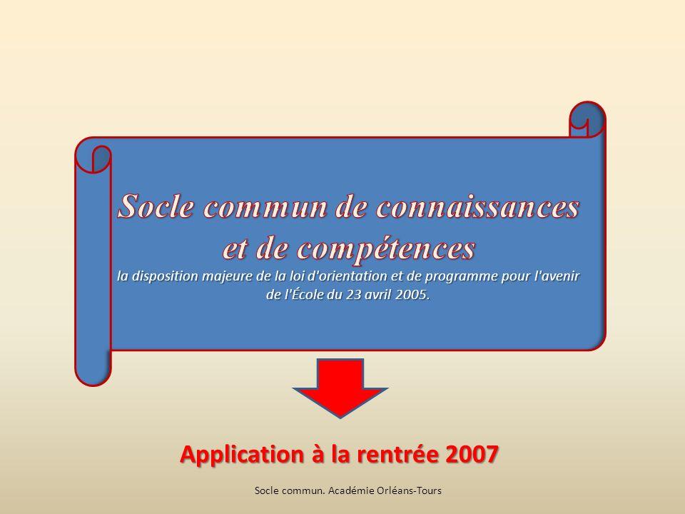 Application à la rentrée 2007 Socle commun. Académie Orléans-Tours