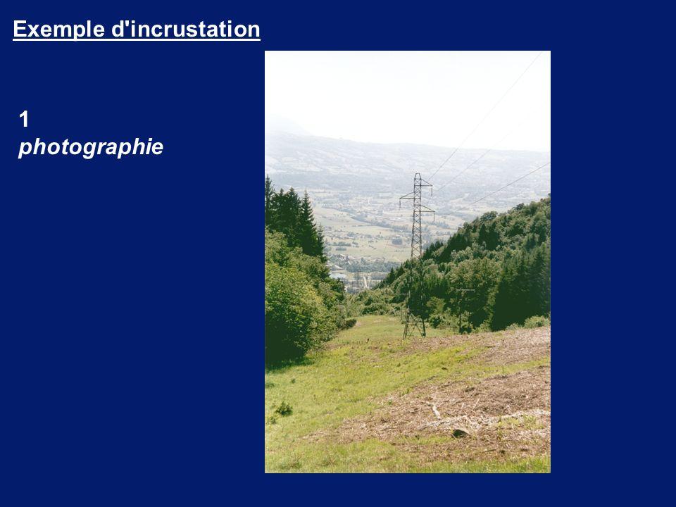1 photographie Exemple d incrustation