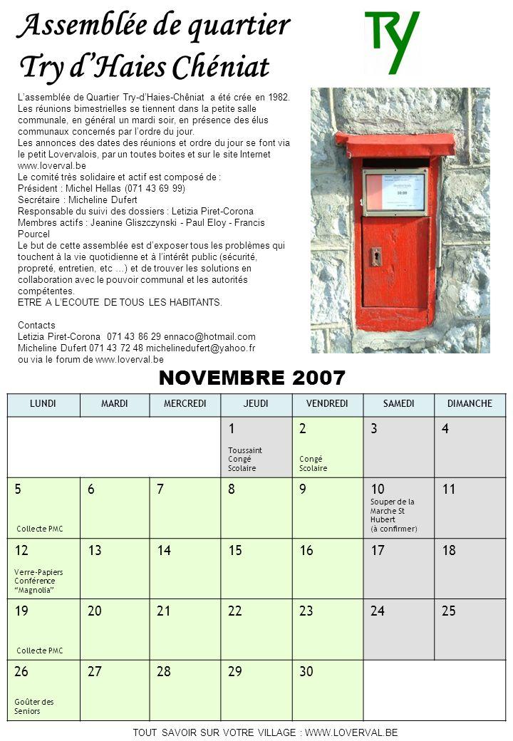 TOUT SAVOIR SUR VOTRE VILLAGE : WWW.LOVERVAL.BE NOVEMBRE 2007 LUNDIMARDIMERCREDIJEUDIVENDREDISAMEDIDIMANCHE 1 Toussaint Congé Scolaire 2 Congé Scolair