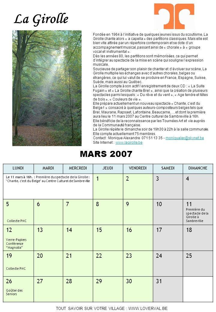 TOUT SAVOIR SUR VOTRE VILLAGE : WWW.LOVERVAL.BE MARS 2007 LUNDIMARDIMERCREDIJEUDIVENDREDISAMEDIDIMANCHE Le 11 mars à 16h. : Première du spectacle de l