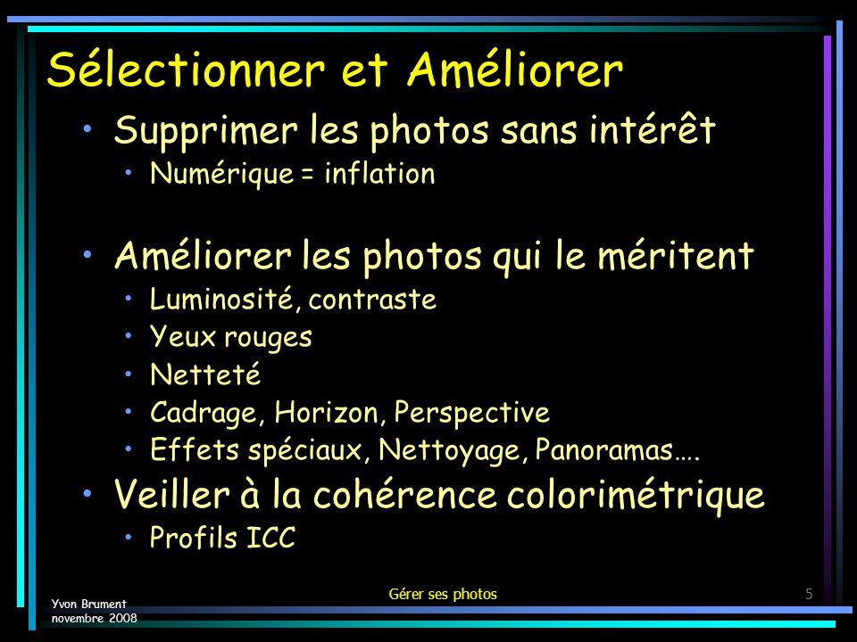 Gérer ses photos16 Exemple – Pixvue – Origine Yvon Brument novembre 2008