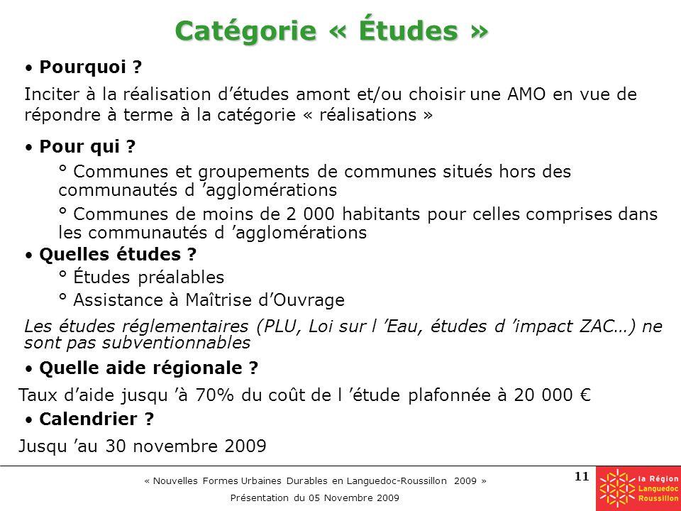 « Nouvelles Formes Urbaines Durables en Languedoc-Roussillon 2009 » Présentation du 05 Novembre 2009 11 Catégorie « Études » Calendrier ? Pourquoi ? P