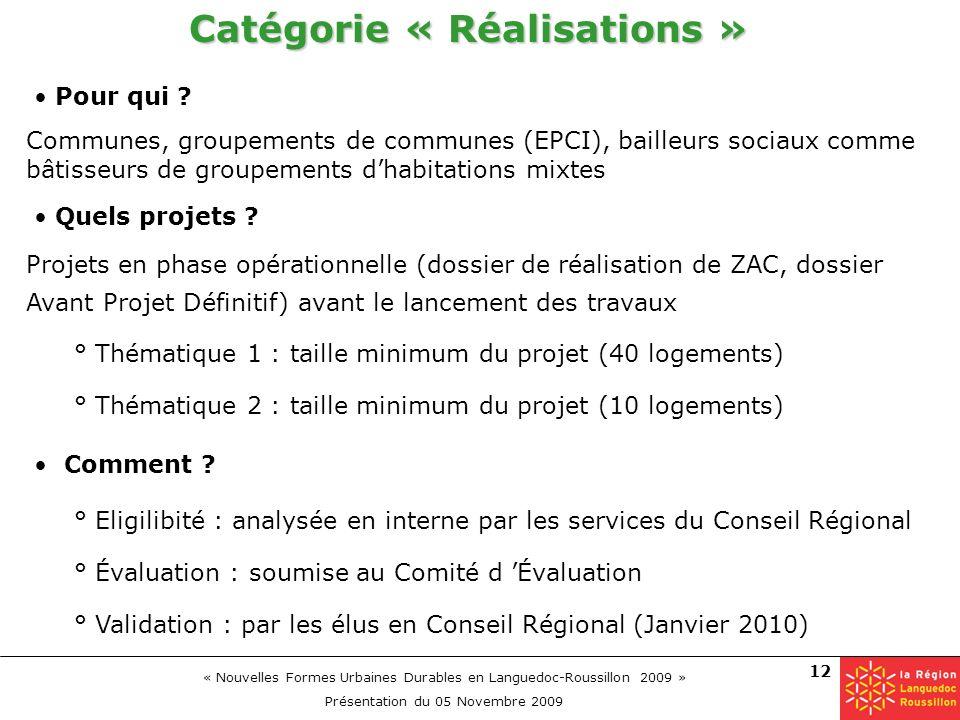 « Nouvelles Formes Urbaines Durables en Languedoc-Roussillon 2009 » Présentation du 05 Novembre 2009 12 Catégorie « Réalisations » Comment ? Pour qui