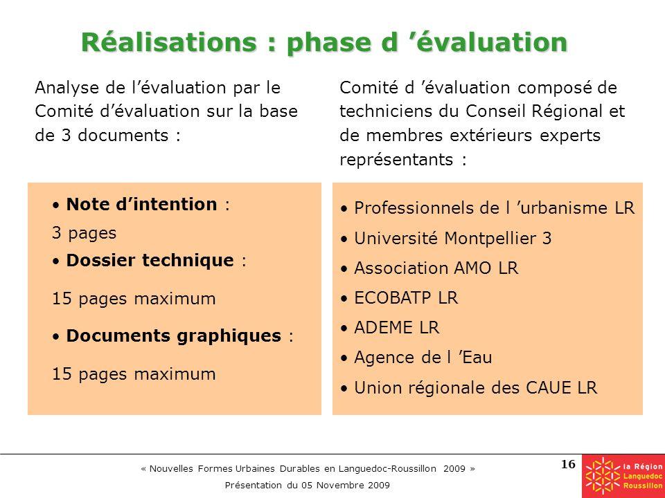 « Nouvelles Formes Urbaines Durables en Languedoc-Roussillon 2009 » Présentation du 05 Novembre 2009 16 Réalisations : phase d évaluation Analyse de l