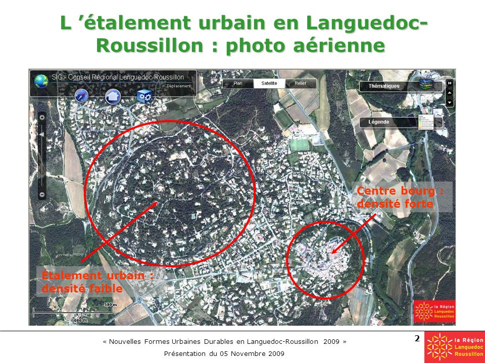 « Nouvelles Formes Urbaines Durables en Languedoc-Roussillon 2009 » Présentation du 05 Novembre 2009 2 L étalement urbain en Languedoc- Roussillon : p