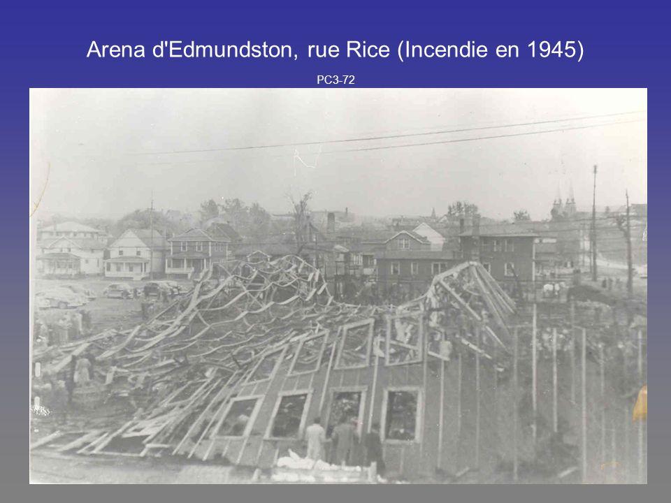 Arena d'Edmundston, rue Rice (Incendie en 1945) PC3-72