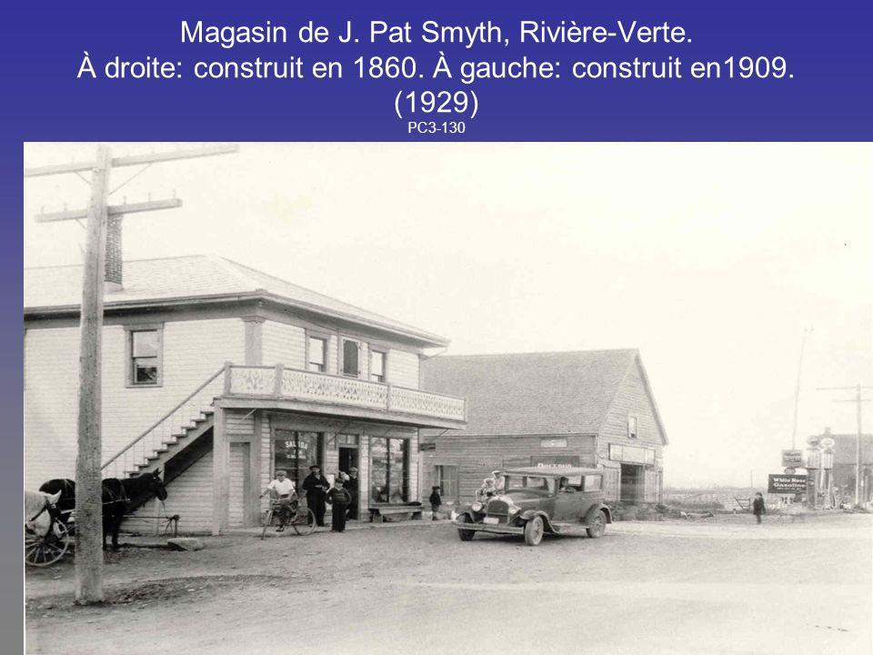 Magasin de J. Pat Smyth, Rivière-Verte. À droite: construit en 1860. À gauche: construit en1909. (1929) PC3-130