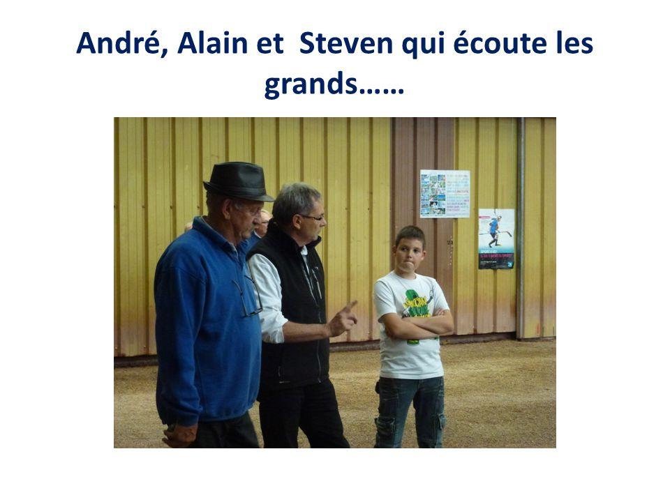 André, Alain et Steven qui écoute les grands……