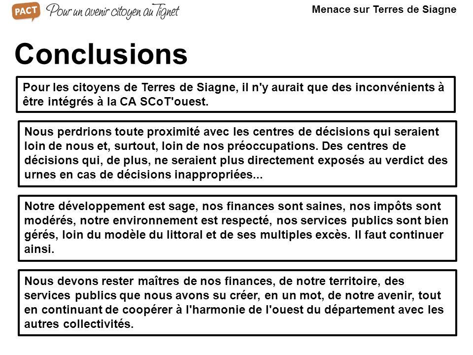 Conclusions Pour les citoyens de Terres de Siagne, il n y aurait que des inconvénients à être intégrés à la CA SCoT ouest.