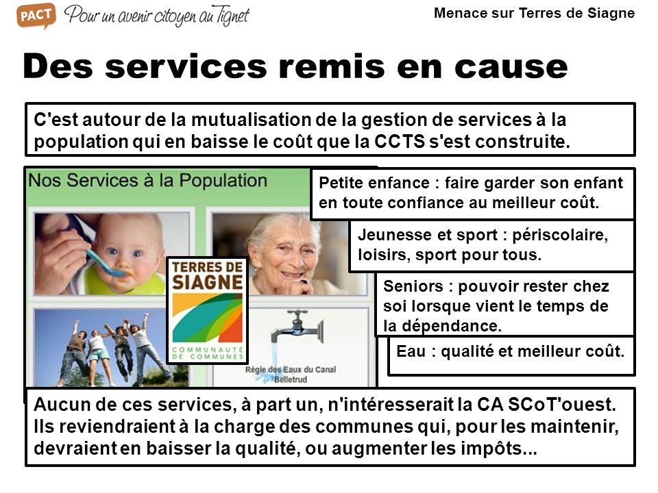 Des services remis en cause C est autour de la mutualisation de la gestion de services à la population qui en baisse le coût que la CCTS s est construite.
