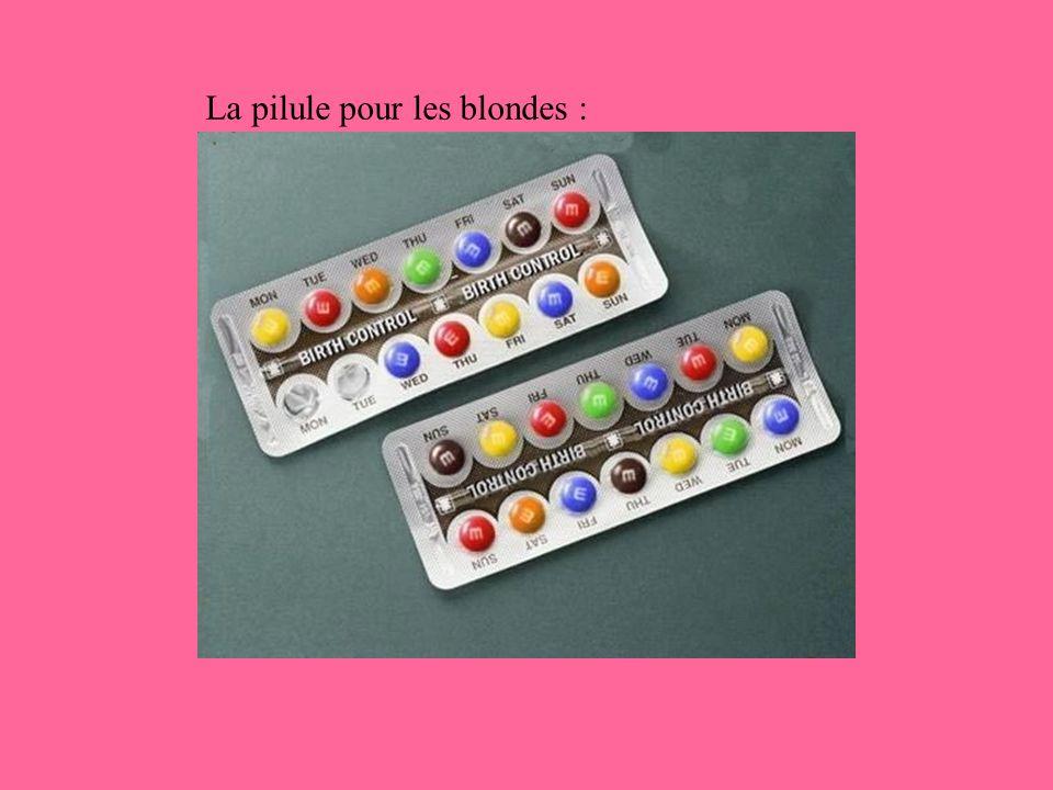 La pilule pour les blondes :