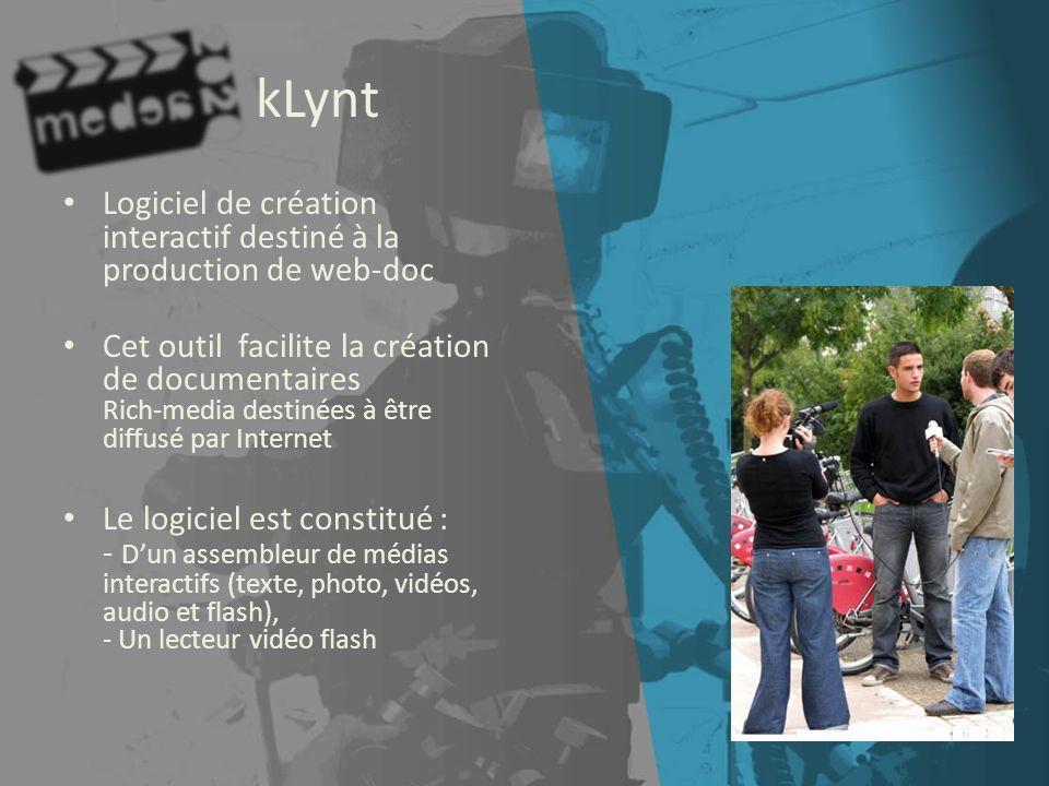 kLynt Logiciel de création interactif destiné à la production de web-doc Cet outil facilite la création de documentaires Rich-media destinées à être d