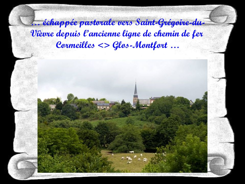 … échappée pastorale vers Saint-Grégoire-du- Vièvre depuis lancienne ligne de chemin de fer Cormeilles <> Glos-Montfort …