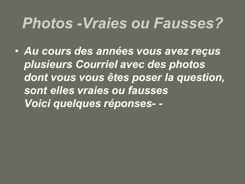 Photos -Vraies ou Fausses.