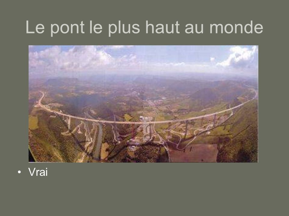 Le pont le plus haut au monde Vrai