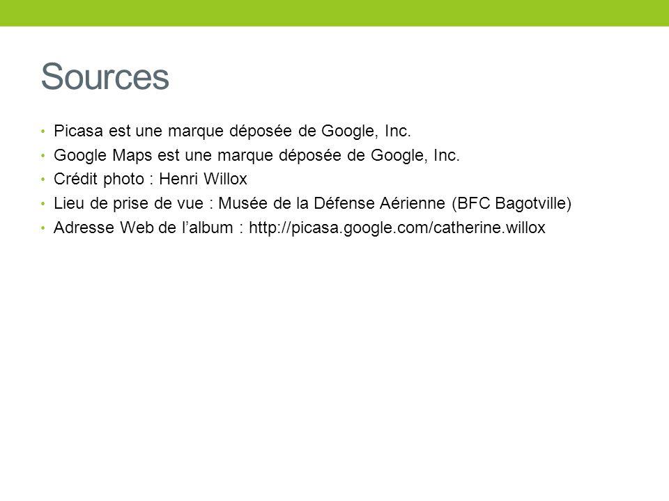 Sources Picasa est une marque déposée de Google, Inc. Google Maps est une marque déposée de Google, Inc. Crédit photo : Henri Willox Lieu de prise de