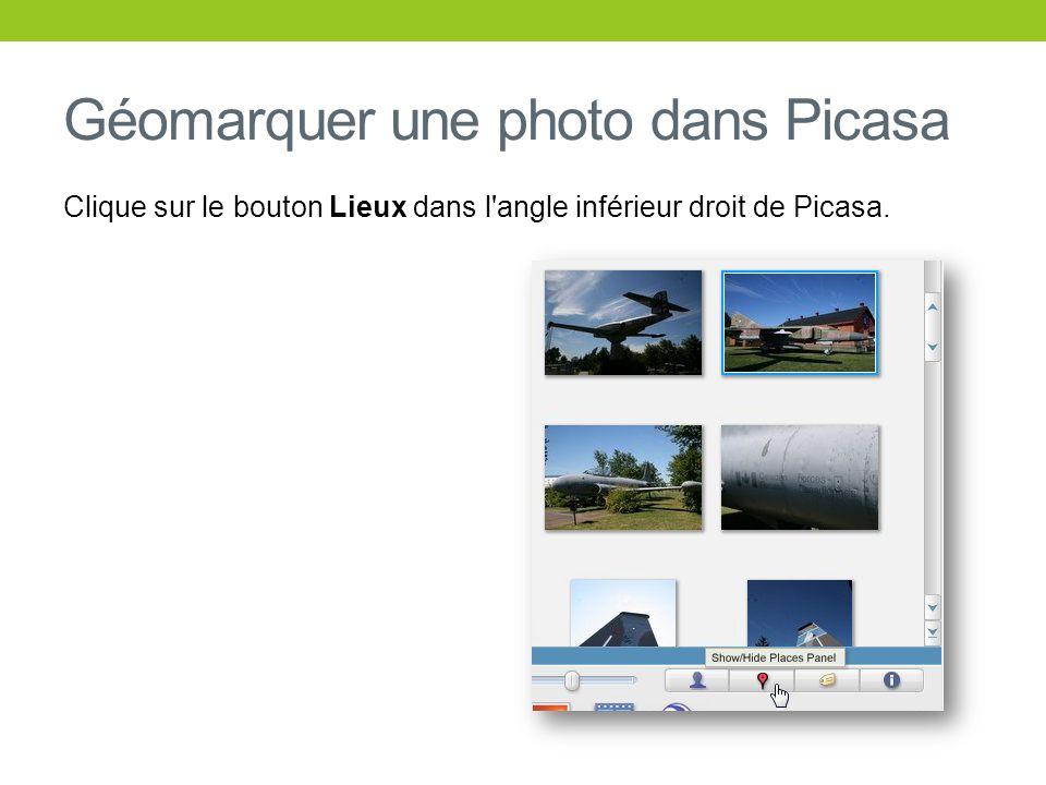 Géomarquer une photo dans Picasa Clique sur le bouton Lieux dans l'angle inférieur droit de Picasa.