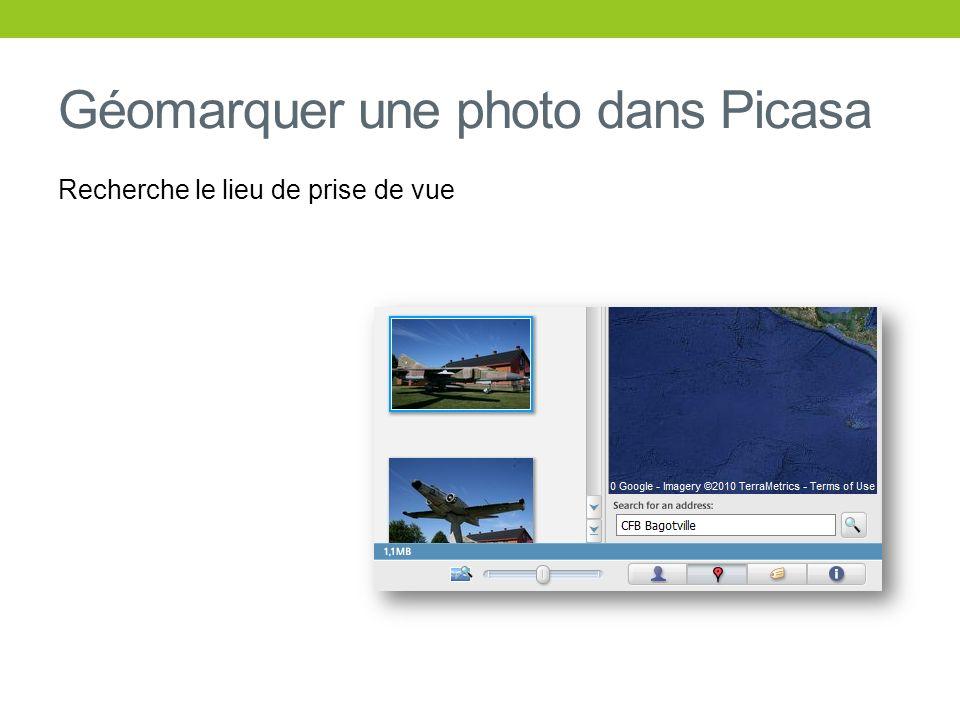 Géomarquer une photo dans Picasa Recherche le lieu de prise de vue