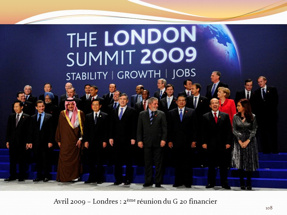 Avril 2009 – Londres : 2 ème réunion du G 20 financier 108