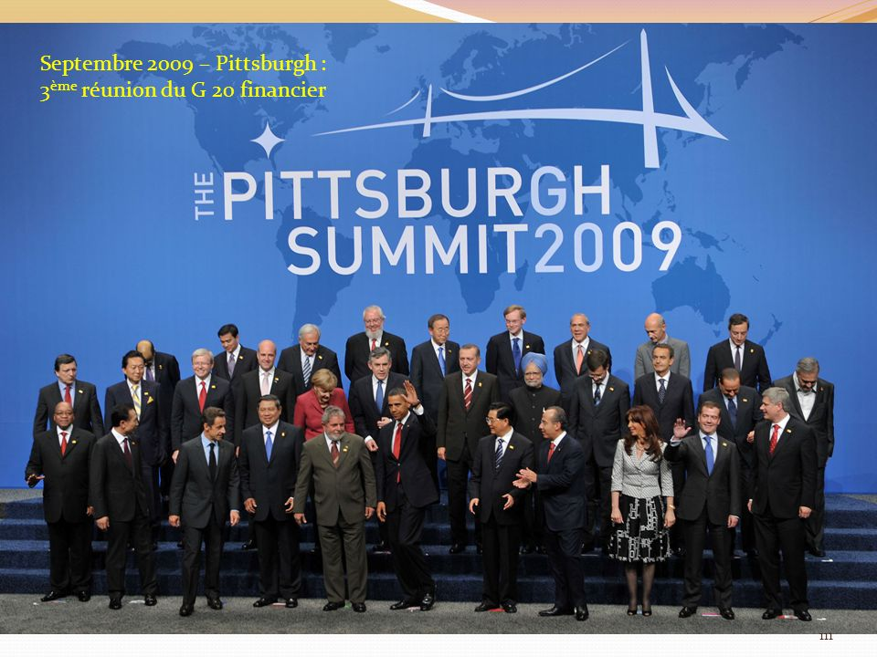Septembre 2009 – Pittsburgh : 3 ème réunion du G 20 financier 111