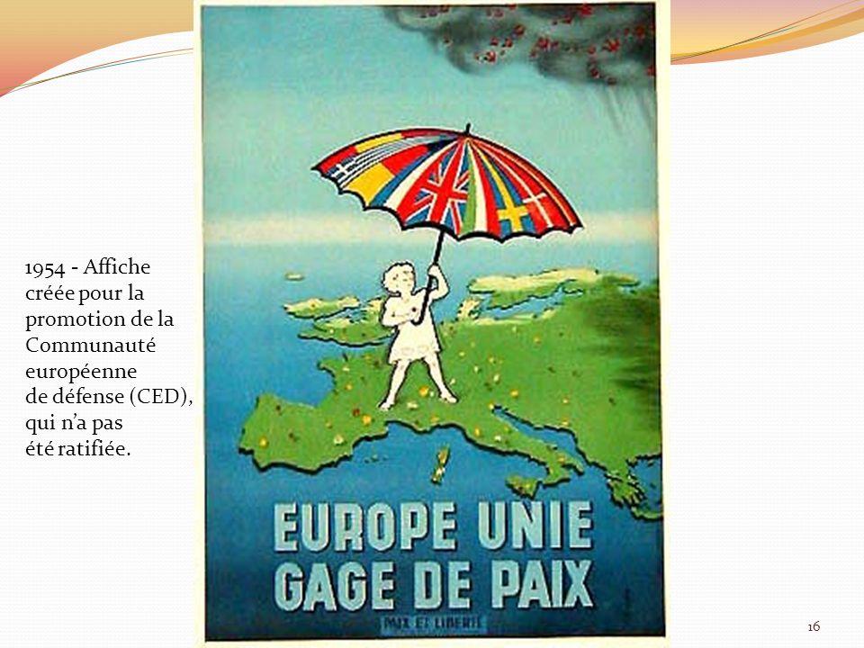 1954 - Affiche créée pour la promotion de la Communauté européenne de défense (CED), qui na pas été ratifiée. 16