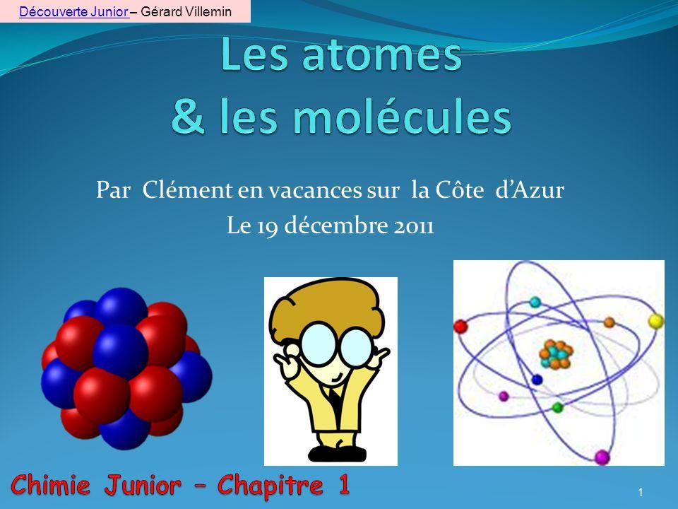 11 Les éléments chimiques Il existe 118 éléments chimiques en 2011.