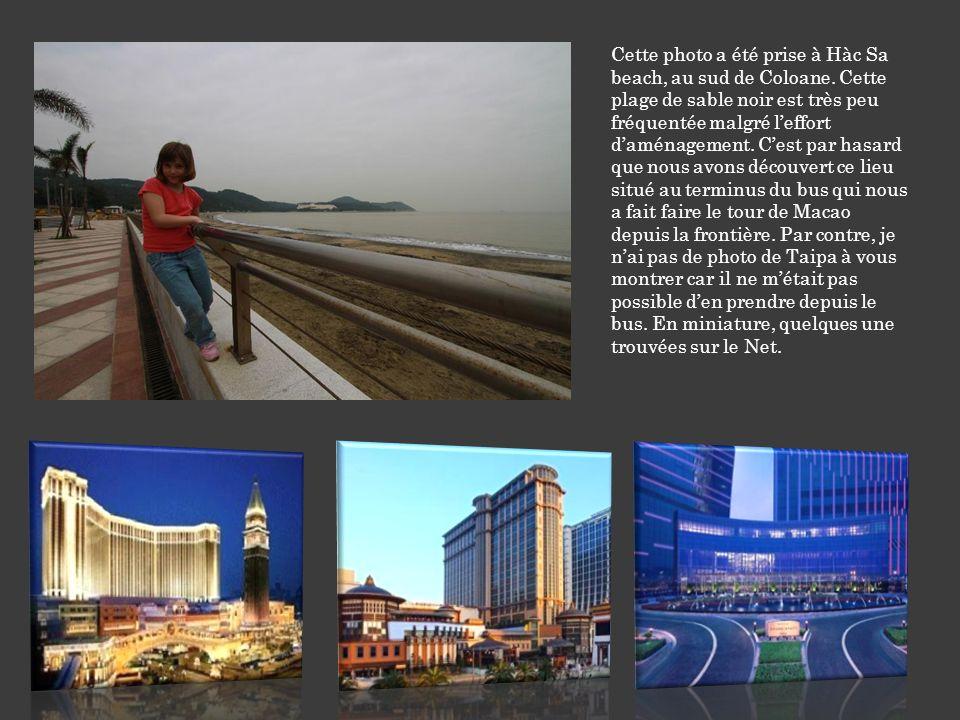 MACAO, PILE OU FACE Rapide tour de Macao, pour régulariser le visa de Chloé ainsi que le mien.