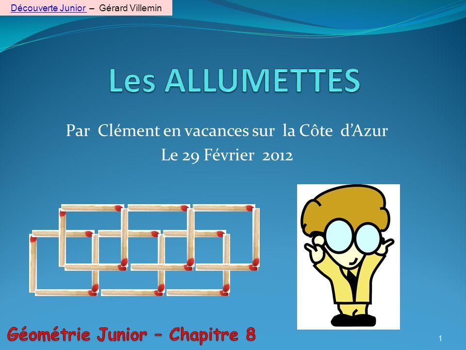 Par Clément en vacances sur la Côte dAzur Le 29 Février 2012 1 Découverte Junior Découverte Junior – Gérard Villemin