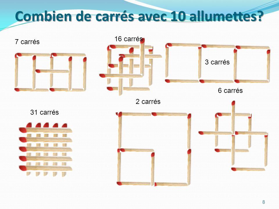 Combien de carrés avec 8 allumettes? 1 carré 25 carrés 3 carrés 8 carrés 6 carrés 14 carrés 2 carrés 7