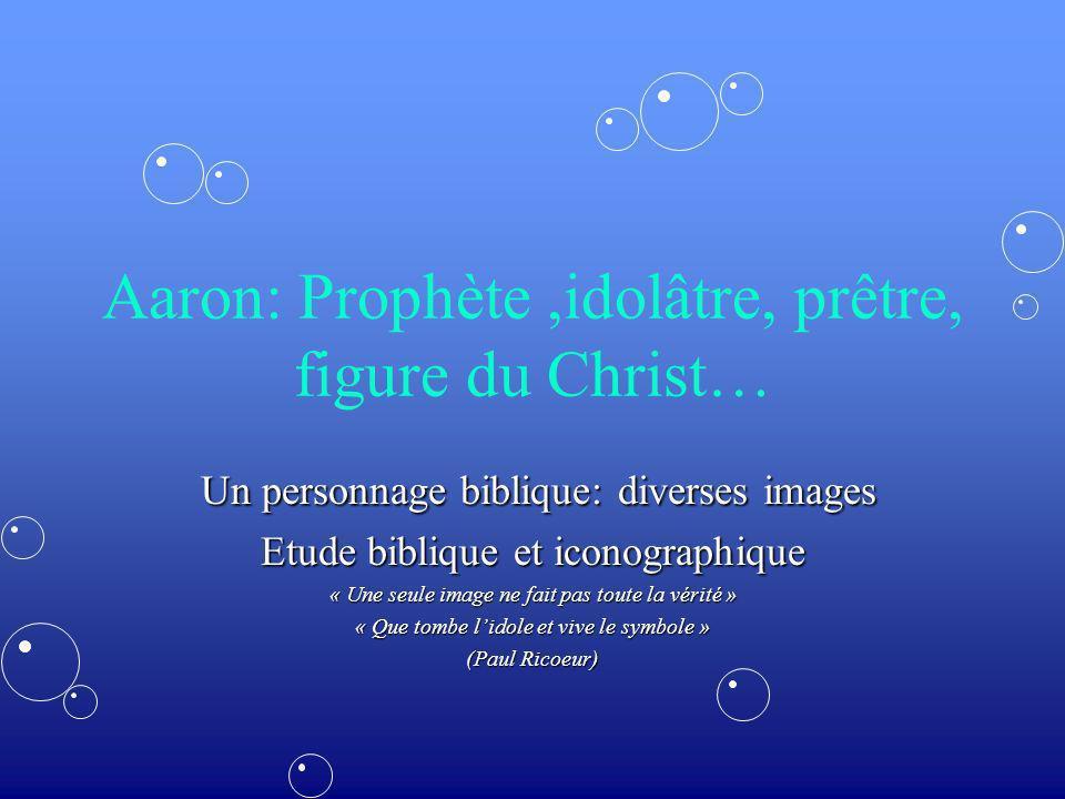 1-Aaron est le porte parole de Moïse auprès du pharaon mais aussi lidolâtre qui entraîne le peuple à adorer le veau dor Sur la page de droite, la première série de textes Voir Dictionnaire Westphal : Aaron Il est appelé (Ex 7:1) « le porte parole » de Moïse, c est-à-dire un prophète du Prophète dans tous les pourparlers avec le pharaon.Il est appelé (Ex 7:1) « le porte parole » de Moïse, c est-à-dire un prophète du Prophète dans tous les pourparlers avec le pharaon.
