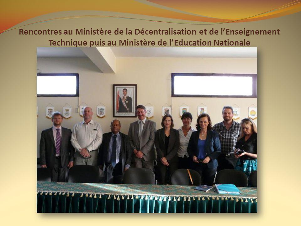 Rencontres au Ministère de la Décentralisation et de lEnseignement Technique puis au Ministère de lEducation Nationale