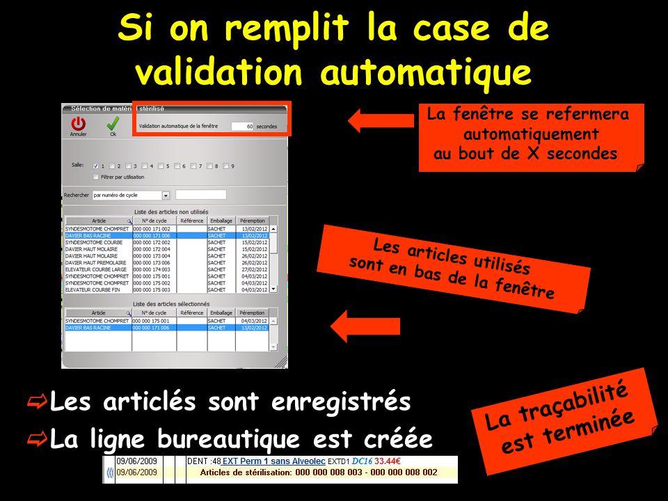 Si on remplit la case de validation automatique Les articlés sont enregistrés La ligne bureautique est créée Les articles utilisés sont en bas de la f