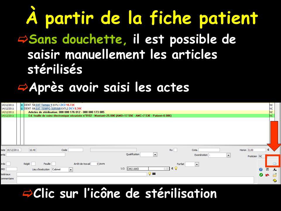 À partir de la fiche patient Sans douchette, il est possible de saisir manuellement les articles stérilisés Après avoir saisi les actes Clic sur licôn
