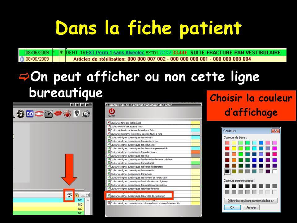 Dans la fiche patient On peut afficher ou non cette ligne bureautique Choisir la couleur daffichage