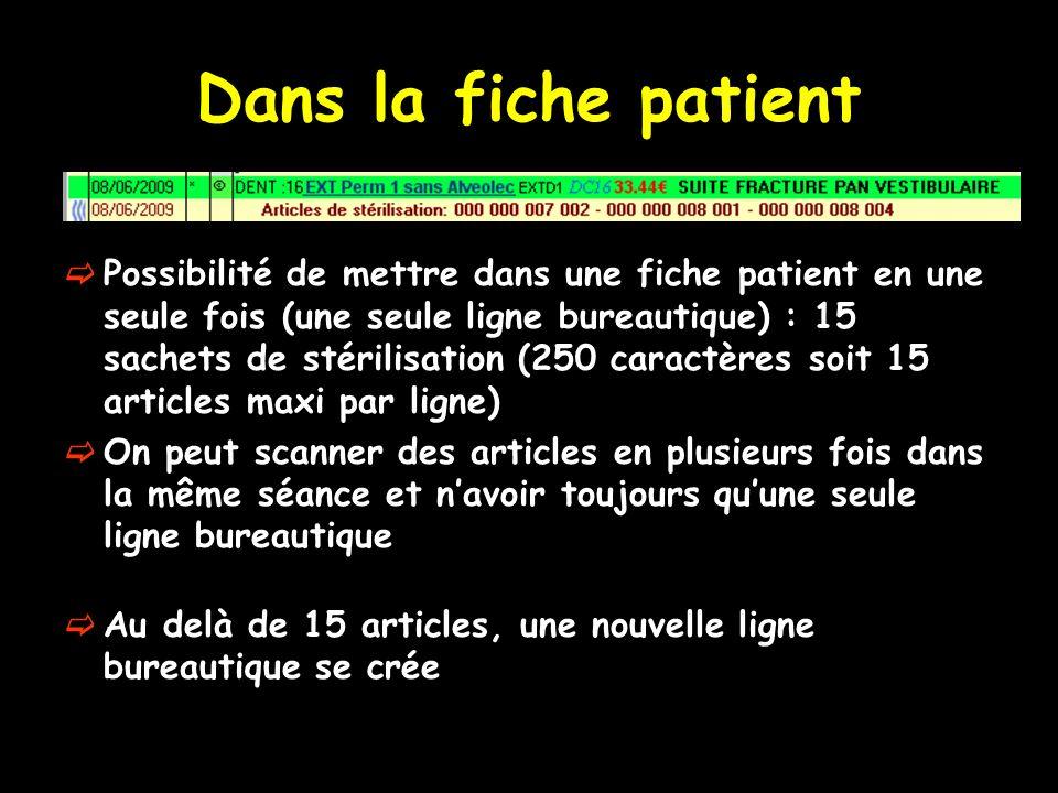 Dans la fiche patient Possibilité de mettre dans une fiche patient en une seule fois (une seule ligne bureautique) : 15 sachets de stérilisation (250