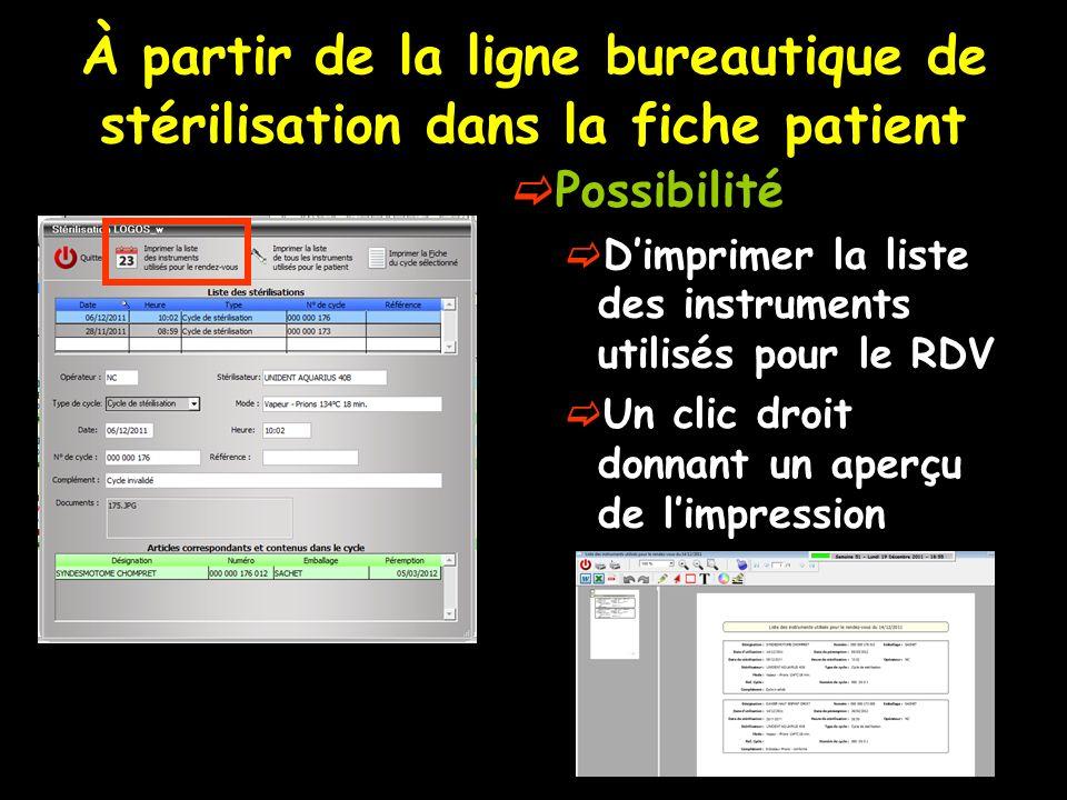 À partir de la ligne bureautique de stérilisation dans la fiche patient Possibilité Dimprimer la liste des instruments utilisés pour le RDV Un clic dr