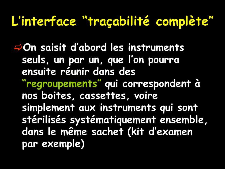 Linterface traçabilité complète On saisit dabord les instruments seuls, un par un, que lon pourra ensuite réunir dans des regroupements qui correspond