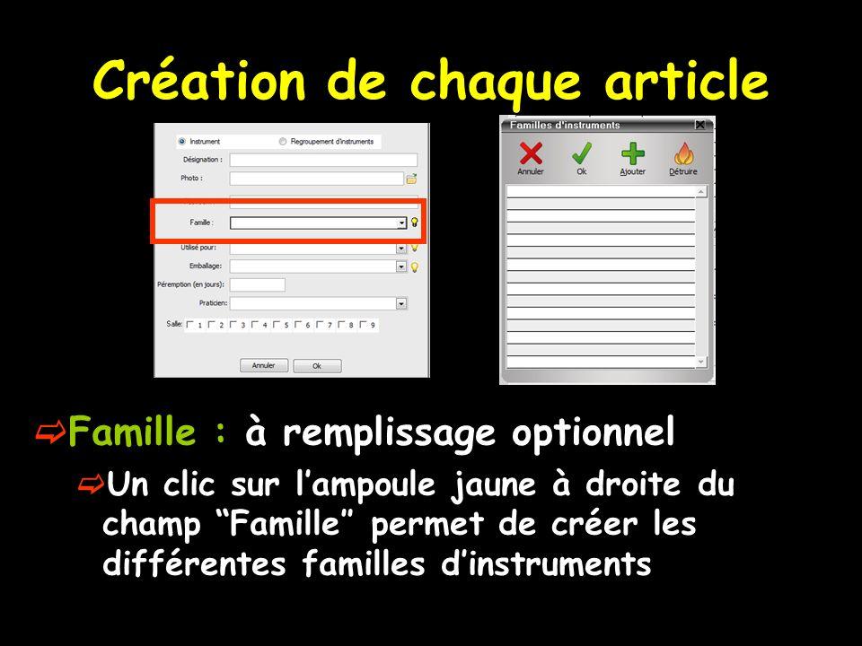 Création de chaque article Famille : à remplissage optionnel Un clic sur lampoule jaune à droite du champ Famille permet de créer les différentes fami