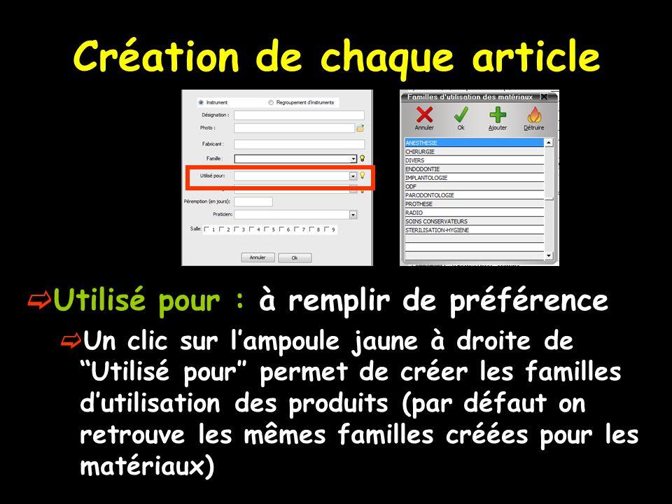 Création de chaque article Utilisé pour : à remplir de préférence Un clic sur lampoule jaune à droite de Utilisé pour permet de créer les familles dut
