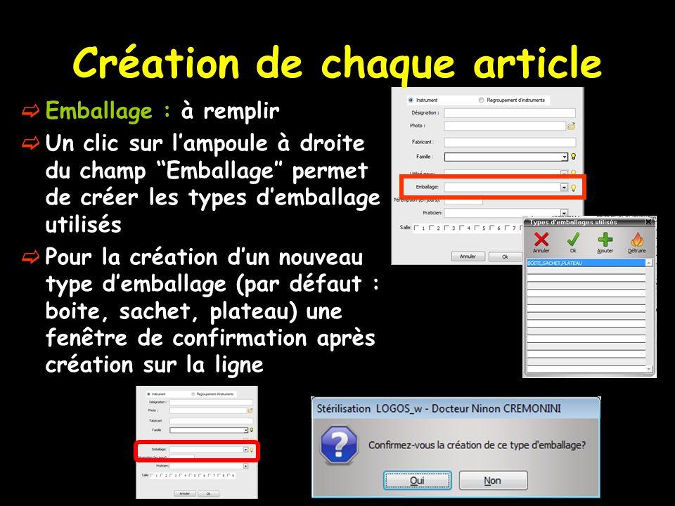 Création de chaque article Emballage : à remplir Un clic sur lampoule à droite du champ Emballage permet de créer les types demballage utilisés Pour l