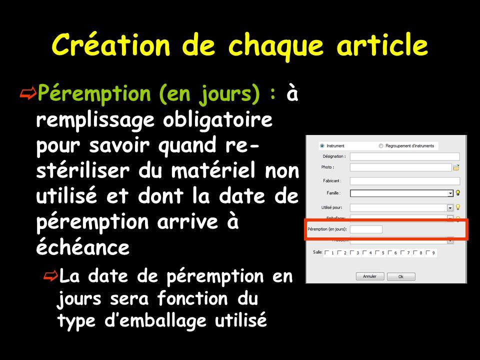 Création de chaque article Péremption (en jours) : à remplissage obligatoire pour savoir quand re- stériliser du matériel non utilisé et dont la date